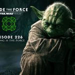 Episode 226: Strong is the Force