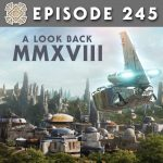 Episode 245: A Look Back MMXVIII