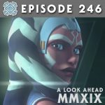 Episode 246: A Look Ahead MMXIX