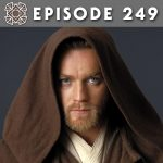 Episode 249: The Obi-Wan Story