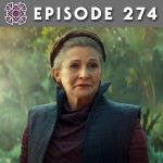Episode 274: The Legend of Leia