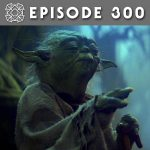 Episode 300: Future of the Force